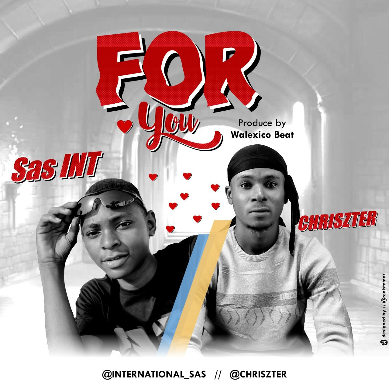 Sas INT Ft. Chriszter – For You