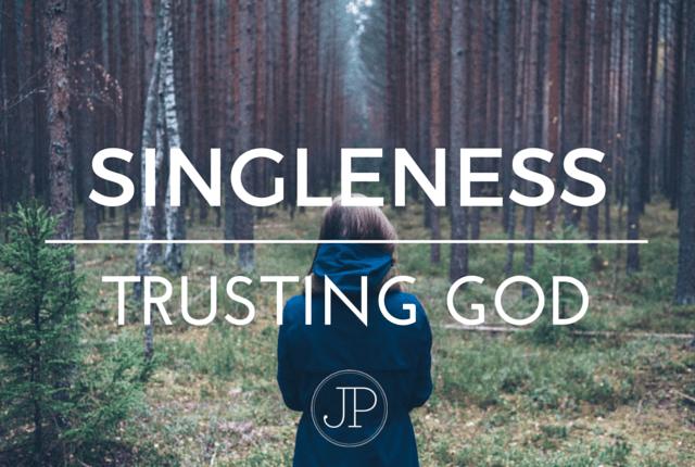TRUSTING GOD IN SINGLENESS