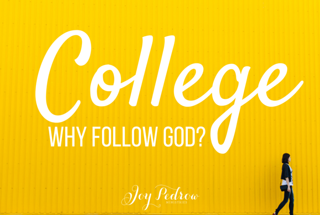 Why follow God in college?