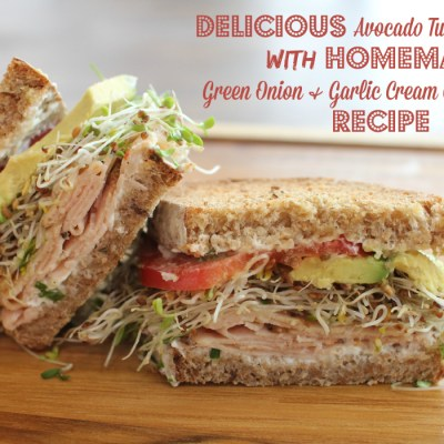 Delicious Avocado Turkey Sandwich with Homemade Green Onion & Garlic Cream Cheese Spread Recipe
