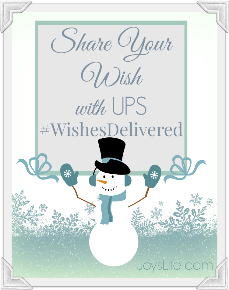 You Know What I Wish?  My UPS  #WishesDelivered Wish #AD