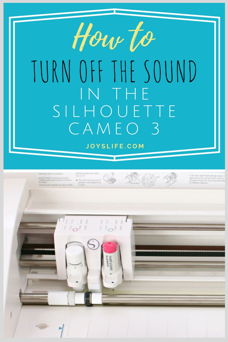 How to Turn off the Sound in the Silhouette Cameo 3 | Joy's Life
