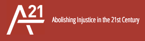A21: Abolishing Injustice in the 21st Century
