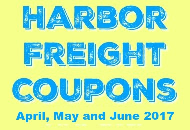 Harbor Freight Coupons for April May and June 2017