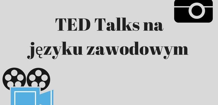 TED Talks na języku zawodowym