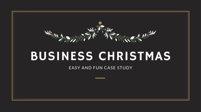 Business Christmas – case study