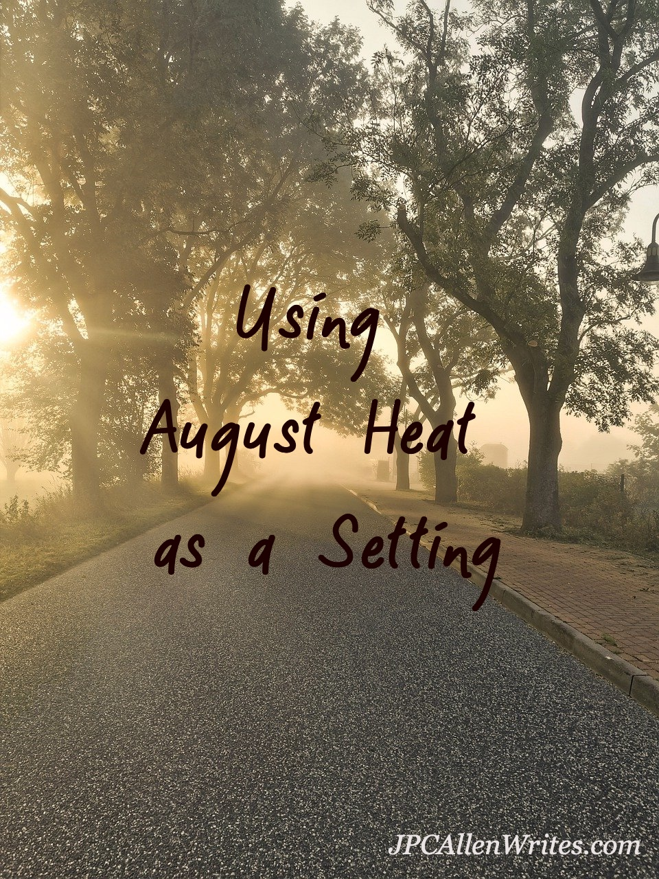 using August heat as a setting