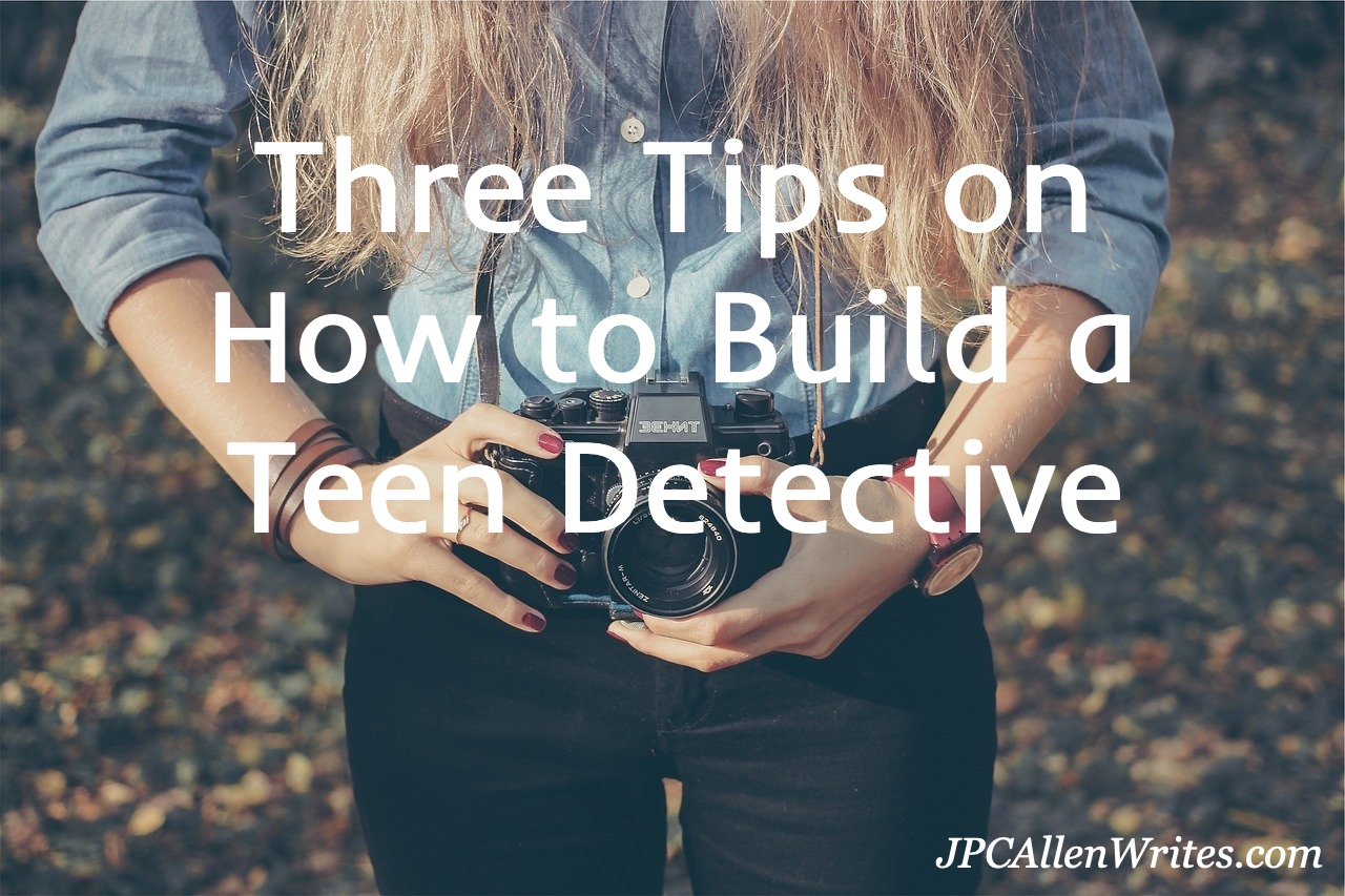 three tips on how to build a teen detective