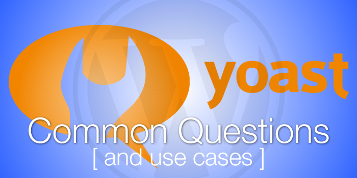 Common Questions and Basic Usage of the Yoast SEO Plugin