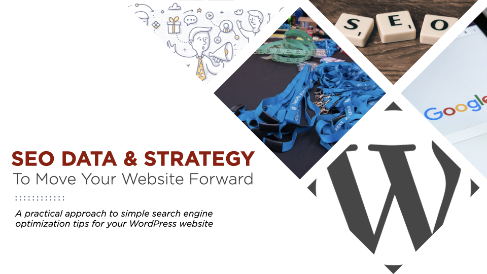 SEO Data and Strategy to Move Your Website Forward