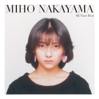 中山美穂 (Miho Nakayama) - All Time Best [FLAC + MP3 320 / CD]