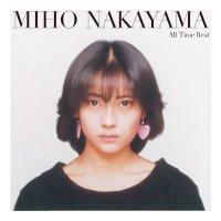 中山美穂 (Miho Nakayama) - All Time Best [FLAC + MP3 320 / CD]