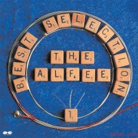 THE ALFEE - BEST SELECTION I [FLAC + MP3 320 / WEB]