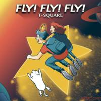 T-SQUARE - FLY! FLY! FLY! [FLAC + MP3 320 / WEB]
