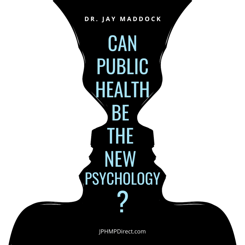 Can Public Health Be the New Psychology?
