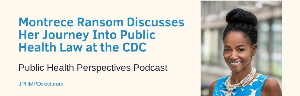 Montrece Ransom Discusses Her Journey Into Public Health Law at the CDC