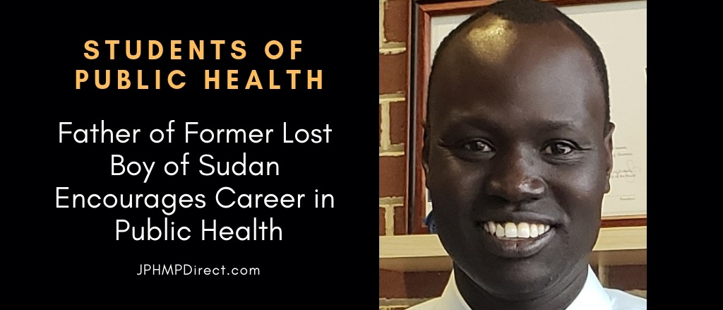 "Father of Former ""Lost Boy"" of Sudan Encourages Him to Pursue a Career in Public Health"
