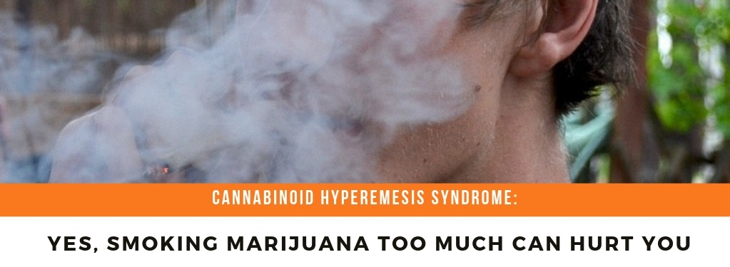 Cannabinoid Hyperemesis Syndrome: Yes, Teens, Smoking Marijuana Too Much CAN Hurt You