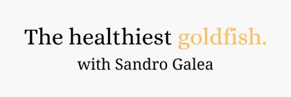 The Healthiest Goldfish with Sandro Galea