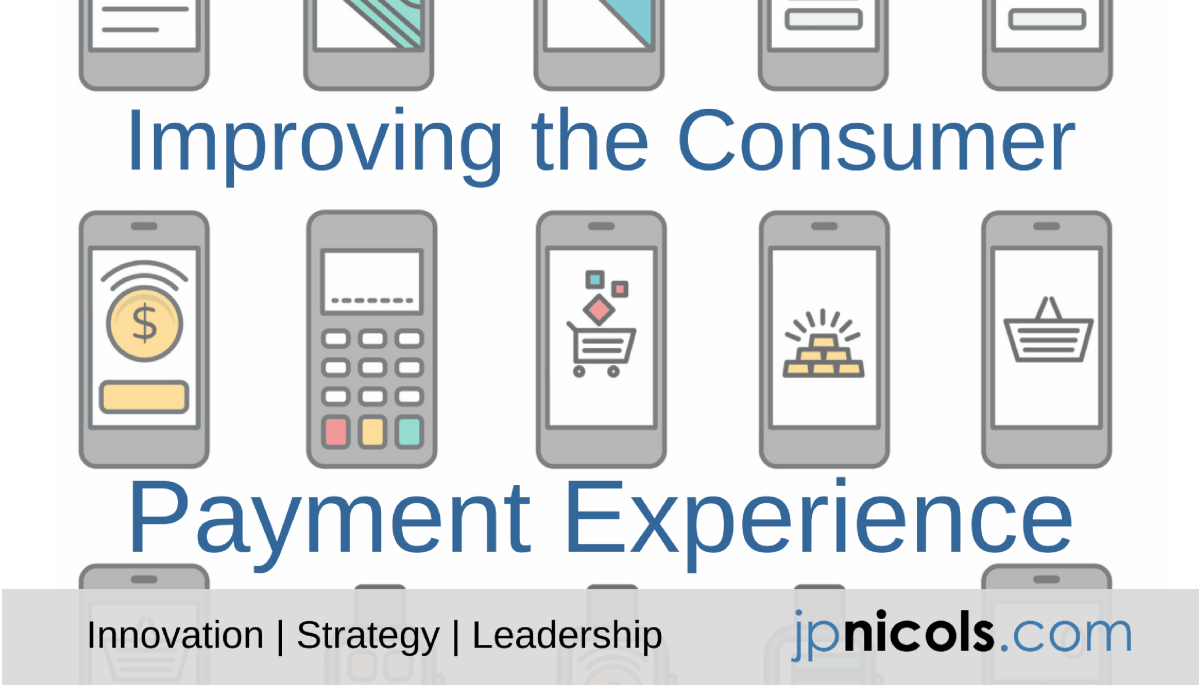 Improving the Consumer Payment Experience