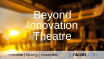 Beyond Innovation Theatre