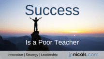 Success is a Poor Teacher