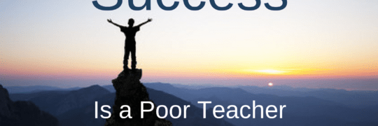 Success is a Poor Teacher
