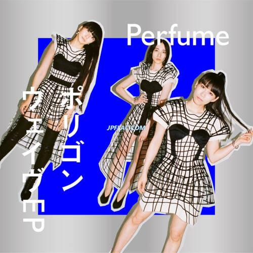 Download Perfume - ポリゴンウェイヴ EP rar