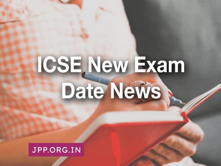 ICSE New Exam Date 2020