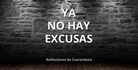Ya no hay excusas