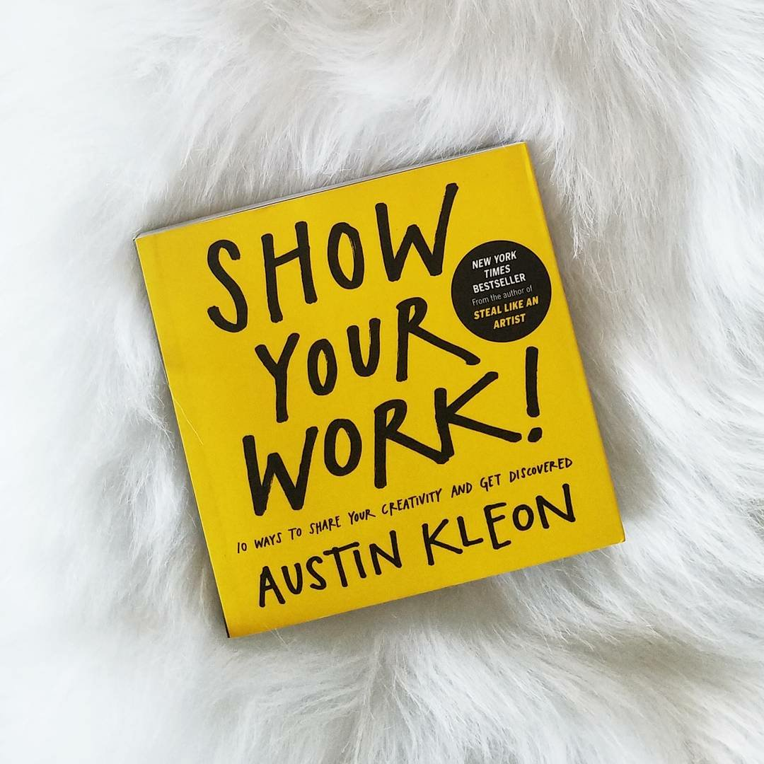 Blogging-Intro / Show Your Work! by Austin Kleon