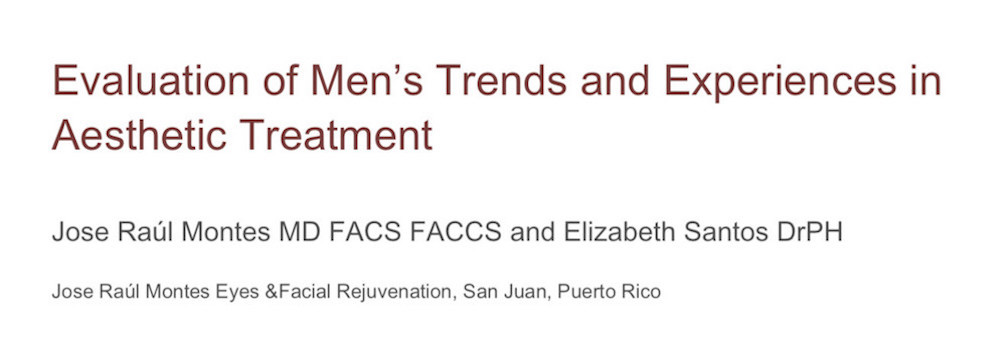 Evaluation of Men's Trends and Experiences in Aesthetic Treatment