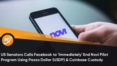 अमेरिकी सीनेटरों ने पैक्सोस डॉलर (यूएसडीपी) और कॉइनबेस कस्टडी का उपयोग करते हुए फेसबुक को 'तुरंत' नोवी पायलट कार्यक्रम को समाप्त करने के लिए कहा