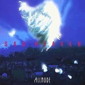Album cover of Sad Heaven, ALLNUDE