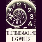 Now Reading: The Time Machine by H G Wells