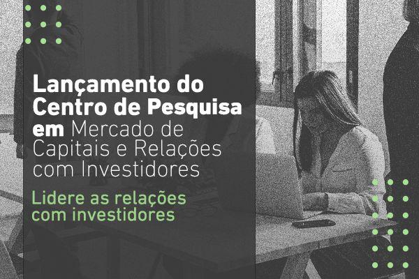 FECAP e IBRI lançam Centro de Pesquisa em Mercado de Capitais e Relações com Investidores