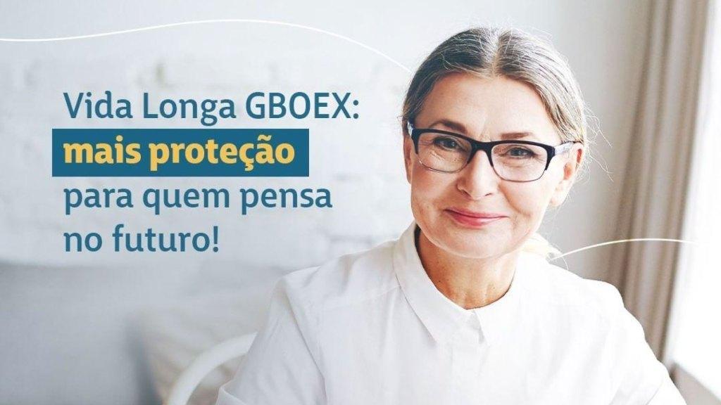 Vida Longa: produto GBOEX garante a cobertura do pecúlio, combinado com seguro de vida e de acidentes pessoais