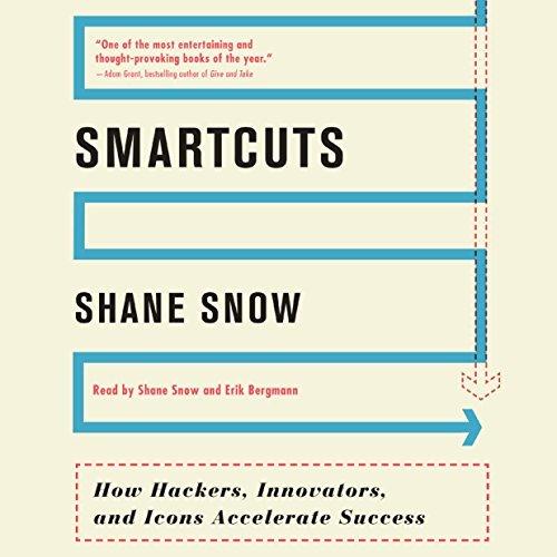 Smartcuts by Shane Snow Summary
