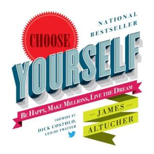 Choose Yourself by James Altucher Cover
