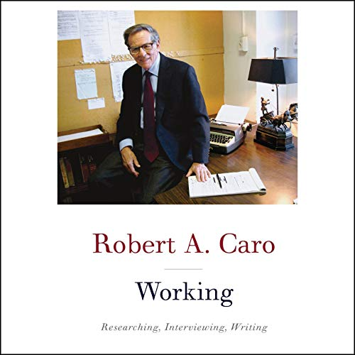 Working by Robert Caro Summary