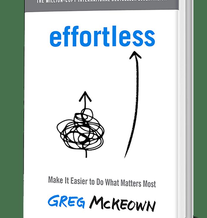 Effortless by Greg McKeown Summary