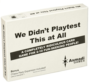 We Didn't Playtest This At All game.