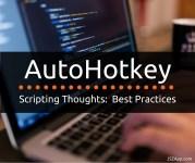 Autohotkey Best Practices