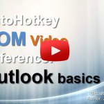AutoHotkey COM Video Reference: Outlook basics