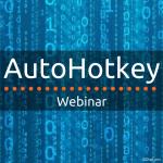AutoHotkey Webinar: 9/20/2016