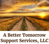 A Better Tomorrow Support Services, LLC