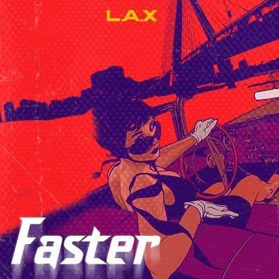 L.A.X – Faster mp3 downloadL.A.X – Faster