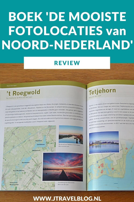 Ik heb een geweldig fotoboek gekocht: 'De mooiste fotolocaties van Noord-Nederland', over de provincies Groningen, Friesland (incl. de Waddeneilanden) en Drenthe. Mijn review over het boek 'De mooiste fotolocaties van Noord-Nederland' lees je op mijn website. Lees je mee en doe inspiratie op. #review #noordnederland #fotoboek #jtravelblog #jtravel