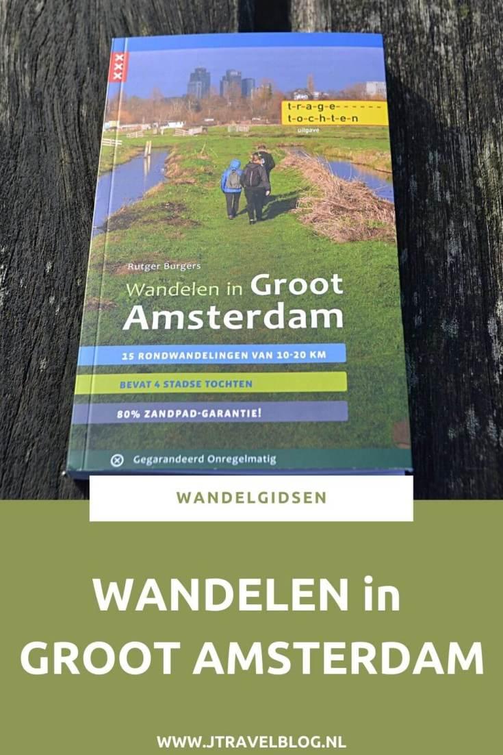 De wandelgids 'Wandelen in Groot Amsterdam' is een gids met vijftien Trage Tochten in Amsterdam en omgeving. Alle wandelingen liggen binnen een half uur van hartje Amsterdam. Wandel je mee? #amsterdam #tragetochten #wandelen #hiken #wandelgids #gegarandeerdonregelmatig #jtravel #jtravelblog