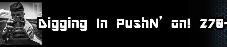Digging In PushN on! 270-320